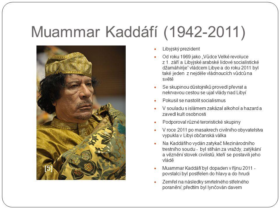 Muammar Kaddáfí (1942-2011) [5] Libyjský prezident